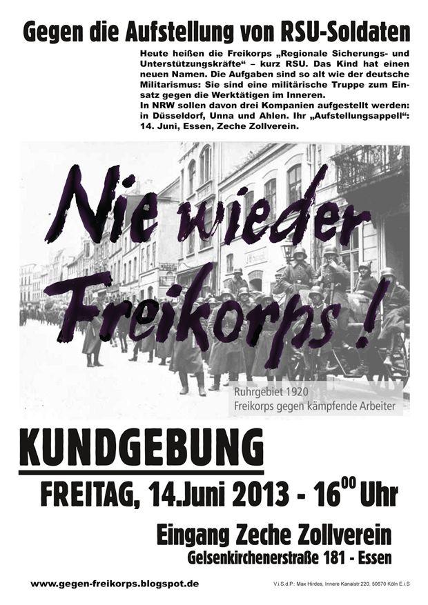 """In dieser Tradition, ausgerechnet in Essen, im Herzen der Arbeiterkämpfe von 1920, sollen am 14. Juni auf der Zeche Zollverein die drei Freikorpsverbände für NRW ihren """"Aufstellungsappell"""" abhalten! Schaut nicht tatenlos zu! Wehrt euch gegen die Aufstellung dieser Bürgerkriegsarmee! Protestiert im Betrieb und in den Gewerkschaften, an den Schulen und Hochschulen, auf den Straßen des Ruhrgebiets. Kommt zur Kundgebung gegen die neuen Freikorps!"""