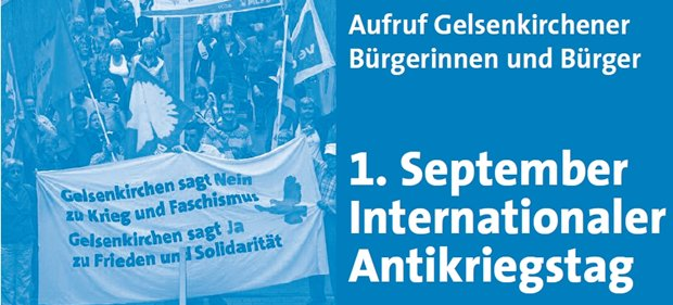 Gelsenkirchen sagt Nein zu Krieg und Faschismus Gelsenkirchen sagt Ja zu Frieden und Solidarität